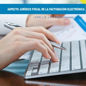 ASPECTO-JURÍDICO-FISCAL-DE-LA-FACTURACIÓN-ELECTRÓNICA-1ra-edicion-1