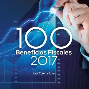 100-beneficios-fiscales-2017-(e-book)-José-Corona-Funes-1